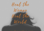 A PICTURE OF HEALTH: Heal The Woman, Heal The World